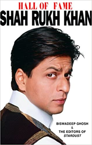 Hall of Fame: Shah Rukh Khan - Biswadeep Ghosh