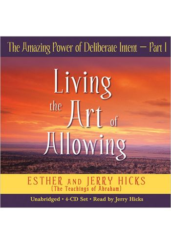 The Amazing Power of Deliberate Intent Part 1 - 4CD Set - Living the Art of Allowing - Hicks