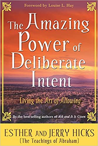 Amazing Power of Deliberate Intent - Esther and Jerry Hicks