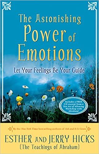 Astonishing Power of Emotion - Esther and Jerry Hicks