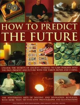 How to Predict the Future - Staci Mendoza