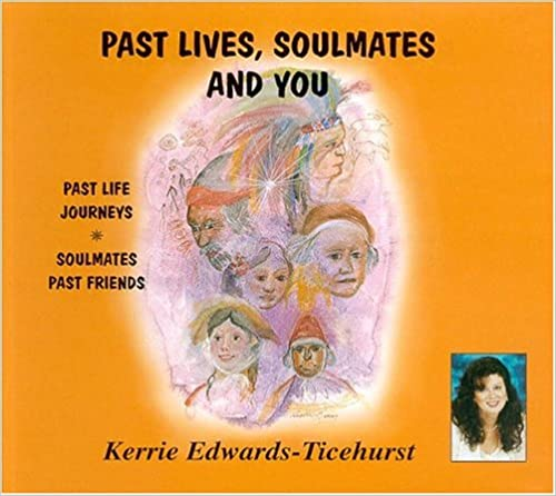 Past Lives, Soulmates and You CD - Kerrie Edwards Ticehurst