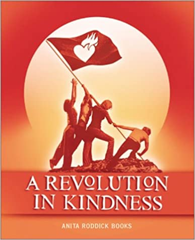 A Revolution in Kindness - Edited bt Anita Roddick