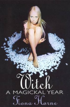 PRELOVED Witch, A Magickal Journey - Fiona Horne